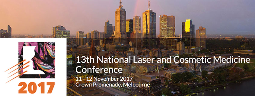 13th National Laser and Cosmetic Medicine Conference, 11 – 12 November 2017, Crown Promenade Melbourne