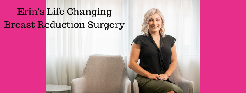 Erin's Life Changing Breast Reduction with Dr Nicholas Moncrieff from Hunter Plastic Surgery