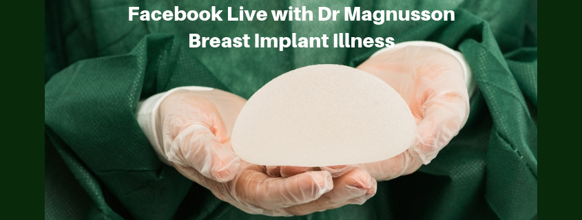 Breast Implant Illness: a Facebook Live with Dr Mark Magnusson