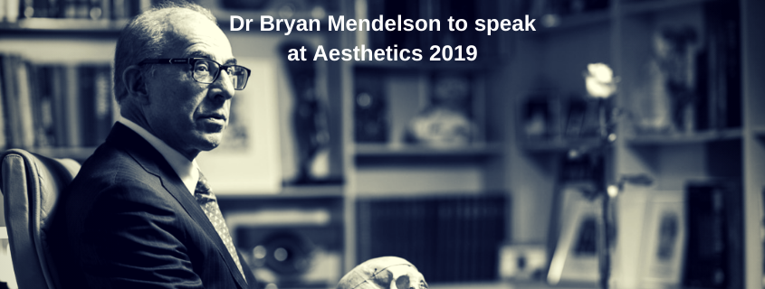 Dr Bryan Mendelson to speak at Aesthetics 2019