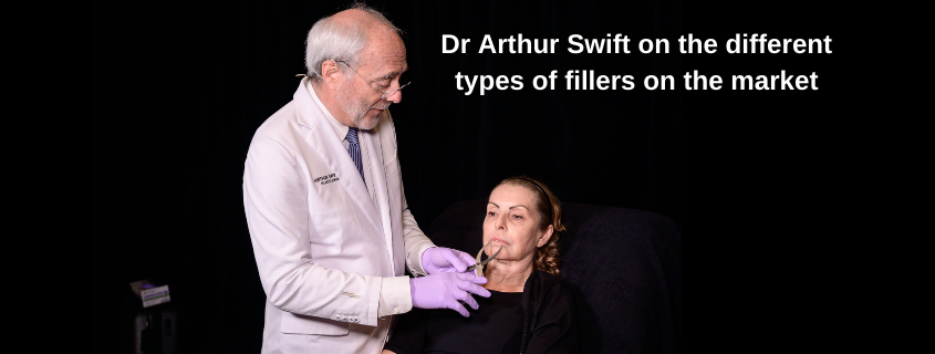 Dr Arthur Swift on the different types of fillers on the market
