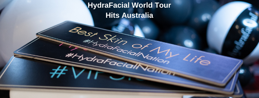 HydraFacial World Tour Hits Australia