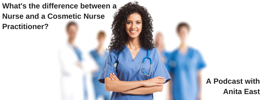 What is the difference between a Nurse and a Cosmetic Nurse Practitioner?