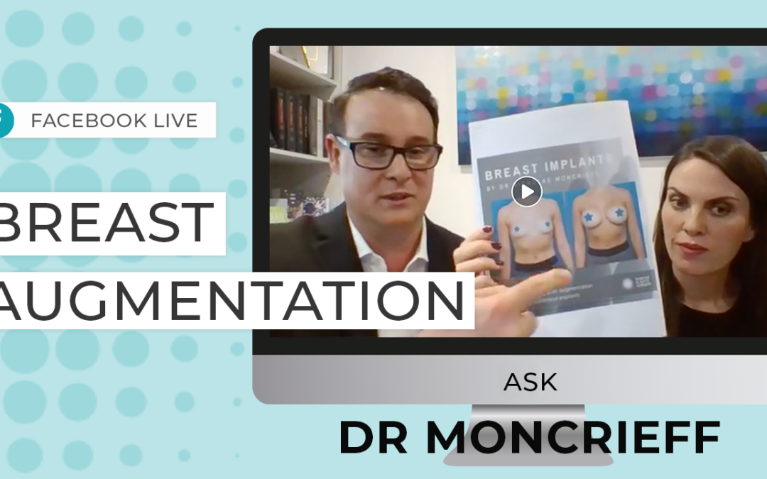 Breast Augmentation – Ask Dr Nicholas Moncrieff