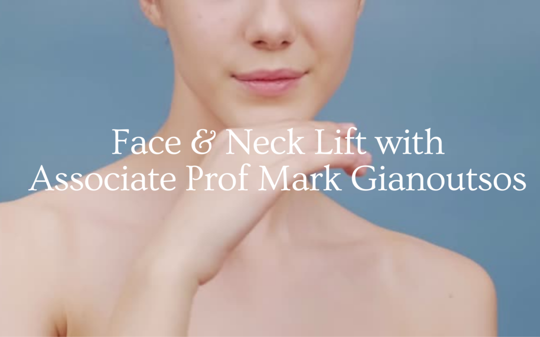Face and Neck Lift with Associate Professor Mark Gianoutsos