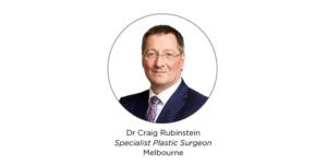 Dr Craig Rubinstein, FRACS, Specialist Plastic & Cosmetic Surgeon, Hawthorn VIC