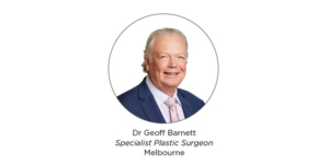 Dr Geoff Barnett, FRACS, Specialist Plastic & Cosmetic Surgeon, Hawthorn VIC