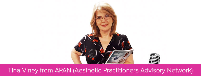 Tina Viney from APAN (Aesthetic Practitioners Advisory Network)