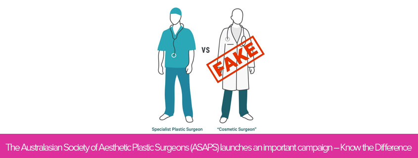 The Australasian Society of Aesthetic Plastic Surgeons (ASAPS) launches an important campaign – Know the Difference