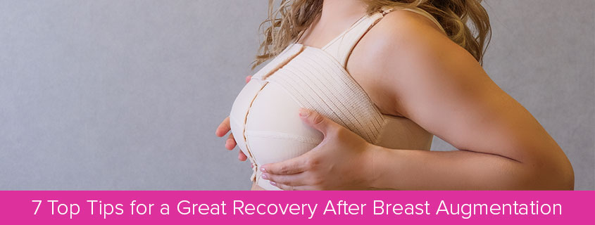 7 Top Tips for a Great Recovery After Breast Augmentation