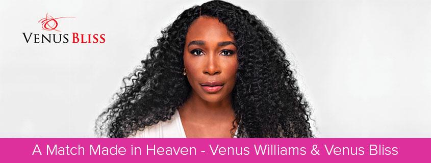 A Match Made in Heaven – Venus Williams & Venus Bliss