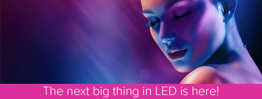 The next big thing in LED is here!